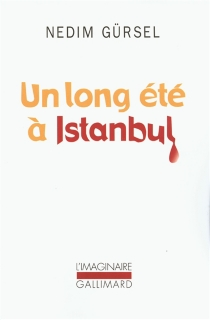 Un long été à Istanbul - NedimGürsel