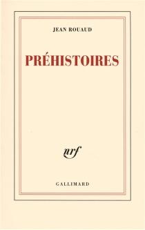 Préhistoires - JeanRouaud