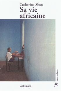 Sa vie africaine - CatherineShan