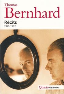 Récits, 1971-1982 - ThomasBernhard