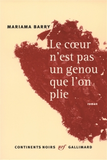 Le coeur n'est pas un genou que l'on plie - MariamaBarry