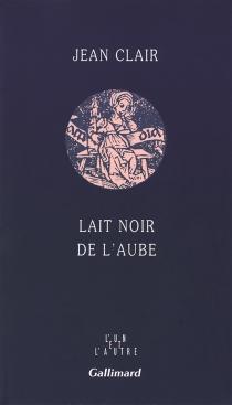 Lait noir de l'aube : journal - JeanClair