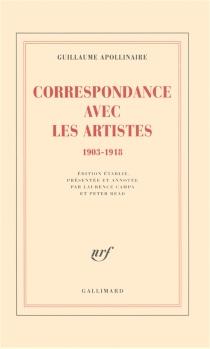 Correspondance avec les artistes : 1903-1918 - GuillaumeApollinaire
