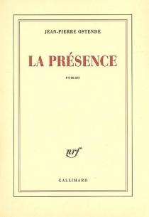 La présence - Jean-PierreOstende