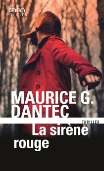 La sirène rouge : thriller - Maurice G.Dantec