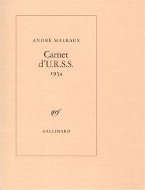Carnet d'URSS : 1934 - AndréMalraux