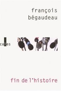 Fin de l'histoire - FrançoisBégaudeau