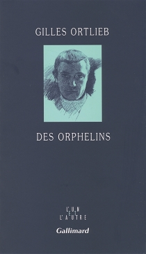Des orphelins - Gilles Ortlieb