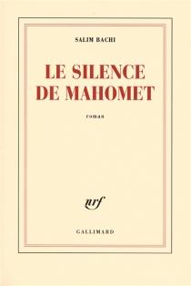 Le silence de Mahomet - SalimBachi