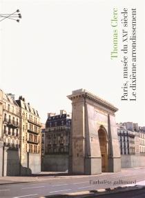 Paris, musée du XXIe siècle : le dixième arrondissement - ThomasClerc