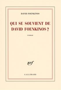 Qui se souvient de David Foenkinos ? - DavidFoenkinos