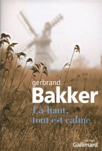 Là-haut, tout est calme - GerbrandBakker