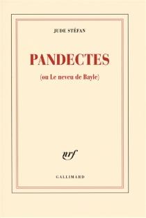 Pandectes ou Le neveu de Bayle - JudeStéfan