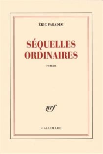 Séquelles ordinaires - ÉricParadisi