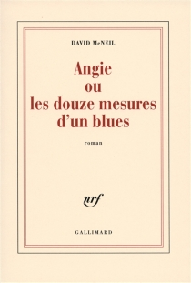 Angie ou Les douze mesures d'un blues - David McNeil