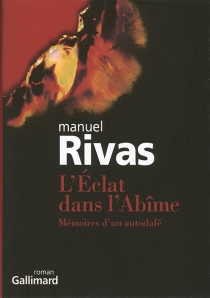 L'éclat dans l'abîme : mémoires d'un autodafé - ManuelRivas