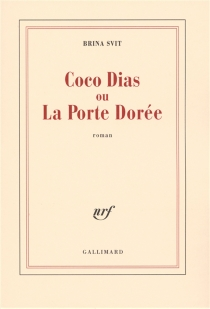 Coco Dias ou La porte dorée - BrinaSvit