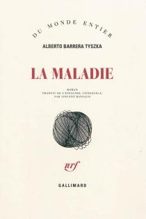 La maladie - AlbertoBarrera Tyszka