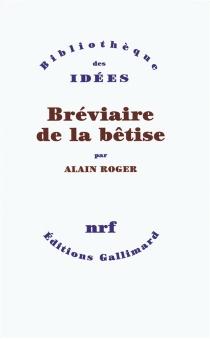 Bréviaire de la bêtise - AlainRoger