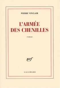 L'armée des chenilles - PierreVinclair