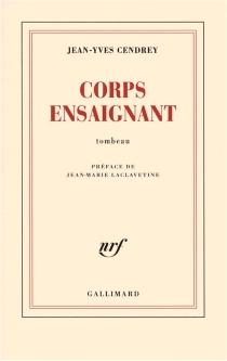 Corps ensaignant : tombeau - Jean-YvesCendrey