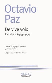 De vive voix : entretiens 1955-1996 - OctavioPaz