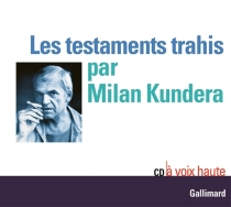 Les testaments trahis - MilanKundera