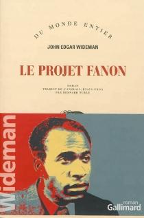 Le projet Fanon - John EdgarWideman
