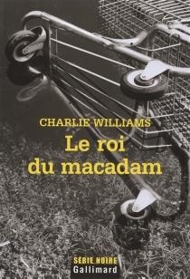 Le roi du macadam - CharlieWilliams