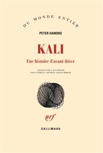 Kali : une histoire d'avant-hiver - PeterHandke