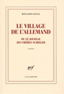 Le village de l'Allemand ou Le journal des frères Schiller - BoualemSansal