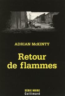 Retour de flammes - AdrianMcKinty