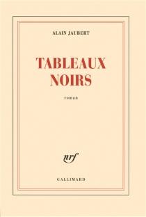 Tableaux noirs - AlainJaubert