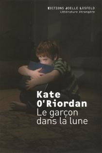 Le garçon dans la lune - KateO'Riordan