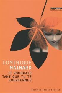 Je voudrais tant que tu te souviennes - DominiqueMainard
