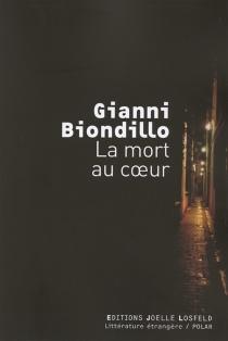 La mort au coeur - GianniBiondillo