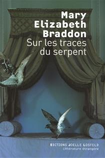 Sur les traces du serpent - Mary ElizabethBraddon