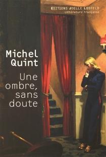Une ombre, sans doute - MichelQuint