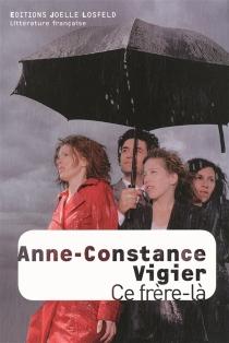 Ce frère-là - Anne-ConstanceVigier