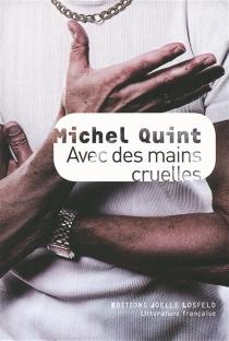 Avec des mains cruelles - MichelQuint