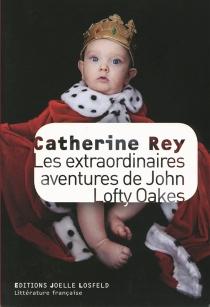 Les extraordinaires aventures de John Lofty Oakes - CatherineRey