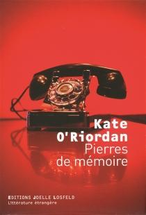 Pierres de mémoire - KateO'Riordan