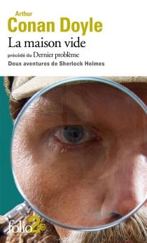 La maison vide| Précédé de Le dernier problème : deux aventures de Sherlock Holmes - Arthur ConanDoyle