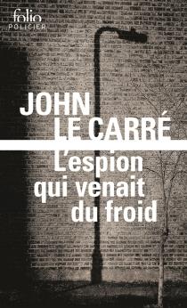 L'espion qui venait du froid - JohnLe Carré