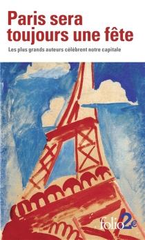 Paris sera toujours une fête : les plus grands auteurs célébrent notre capitale -