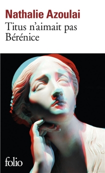 Titus n'aimait pas Bérénice - NathalieAzoulai