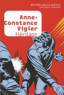 Héritage - Anne-ConstanceVigier