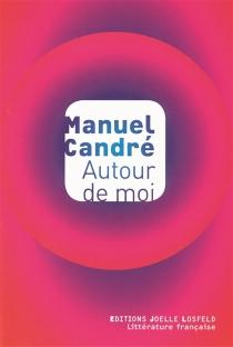 Autour de moi - ManuelCandré