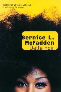 Delta noir - Bernice L.McFadden