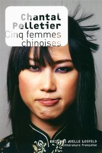 Cinq femmes chinoises - ChantalPelletier